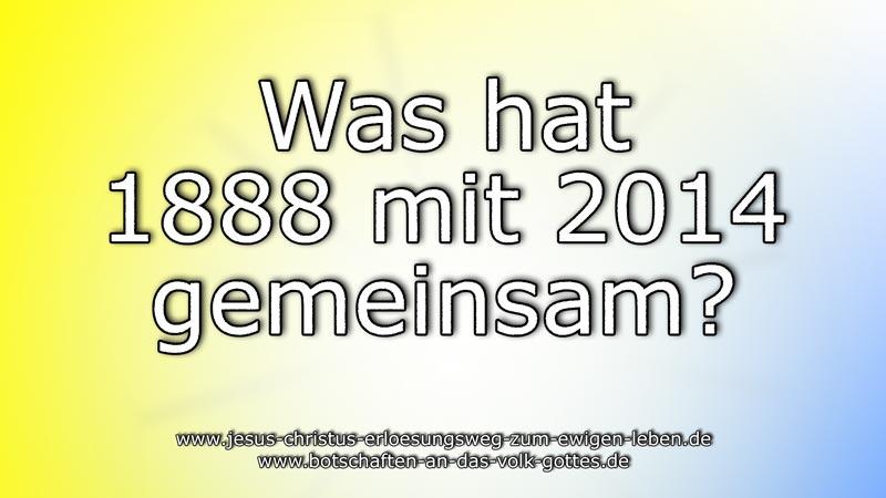 Was hat 1888 mit 2014 gemeinsam